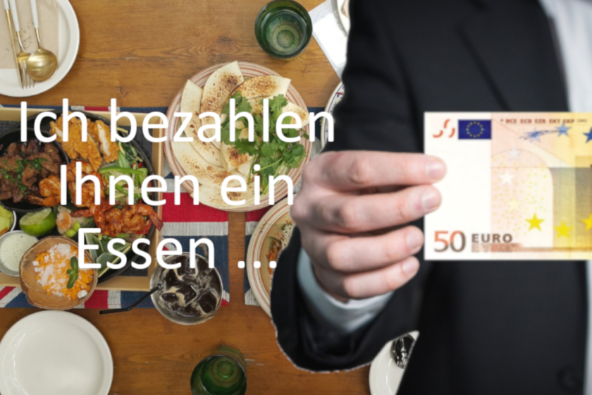 Ich zahle Ihnen ein Essen bis max. 50 Euro